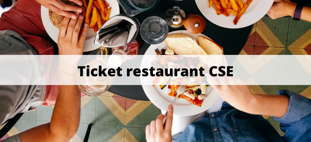 Ticket restaurant CSE : une alternative pour accroître la satisfaction du personnel